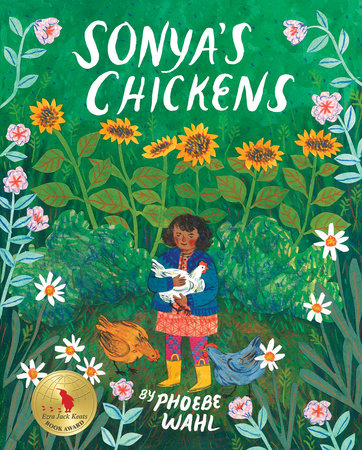 Sonya's Chickens by Phoebe Wahl