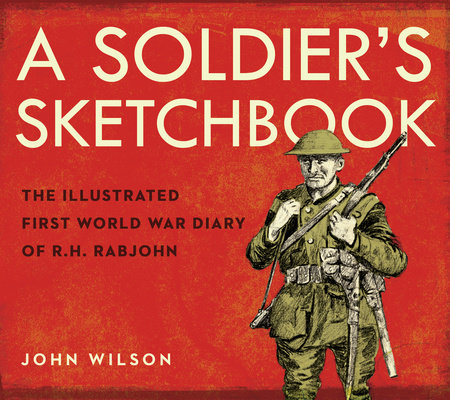 A Soldier's Sketchbook by John Wilson