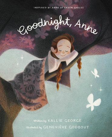 Goodnight, Anne by Kallie George