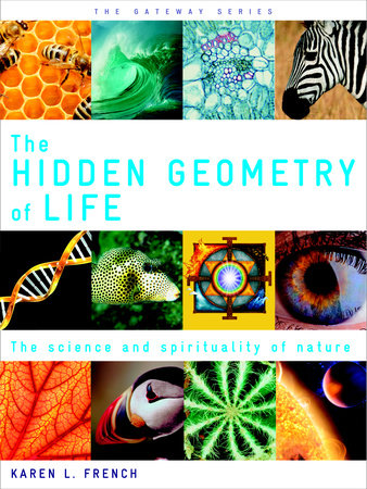 The Hidden Geometry of Life by Karen L. French