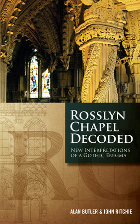 Rosslyn Chapel Decoded by Alan Butler