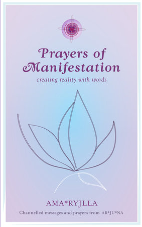 Prayers of Manifestation by Ama Ryjila