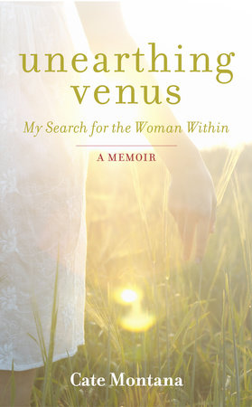 Unearthing Venus by Cate Montana