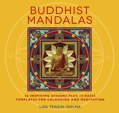 Buddhist Mandalas by Lisa Tenzin-Dolma