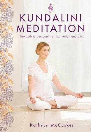 Kundalini Meditation by Kathryn McCusker