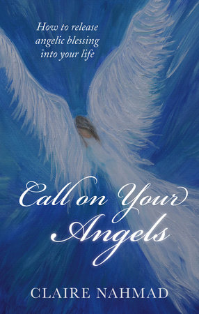 Call on Your Angels by Claire Nahmad
