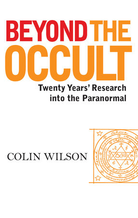 Beyond the Occult by Colin Wilson