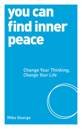You Can Find Inner Peace by Mike George