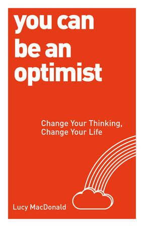 You Can be an Optimist by Lucy MacDonald