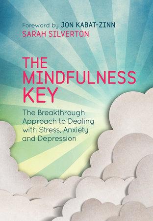 The Mindfulness Key by Sarah Silverton