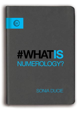 What is Numerology? by Sonia Ducie