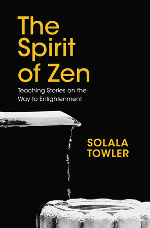 The Spirit of Zen by Solala Towler