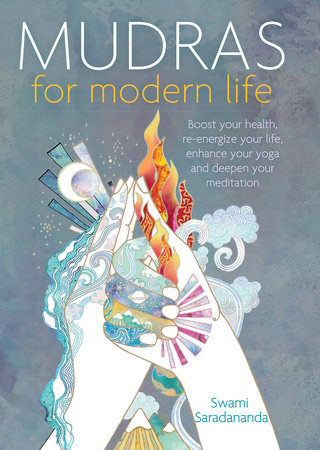 Mudras for Modern Life by Swami Saradananda