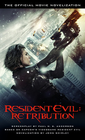 Resident Evil Retribution The Official Movie Novelization By