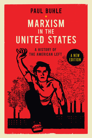 Marxism in the United States by Paul Buhle