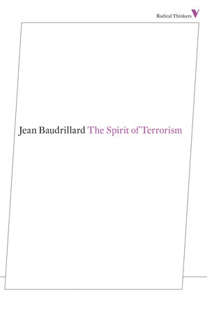 The Spirit of Terrorism by Jean Baudrillard