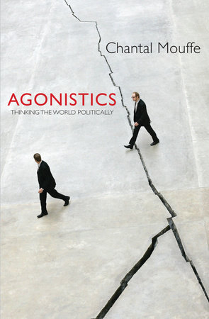 Agonistics by Chantal Mouffe