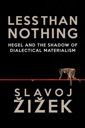 Less Than Nothing by Slavoj Zizek