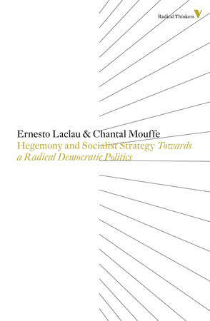 Hegemony And Socialist Strategy by Ernesto Laclau and Chantal Mouffe