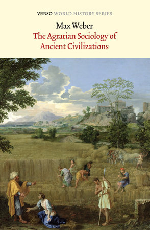 The Agrarian Sociology Of Ancient Civilizations by Max Weber