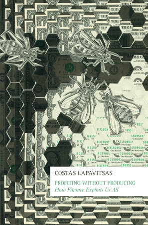 Profiting Without Producing by Costas Lapavitsas