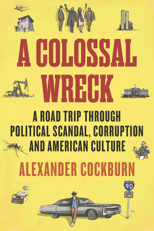 A Colossal Wreck by Alexander Cockburn