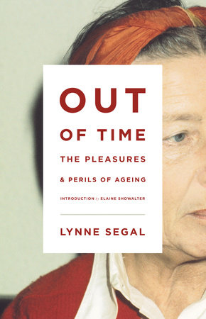 Out of Time by Lynne Segal and Elaine Showalter