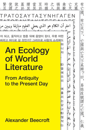 An Ecology of World Literature by Alexander Beecroft