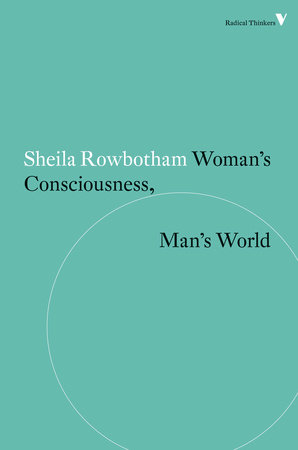Woman's Consciousness, Man's World by Sheila Rowbotham