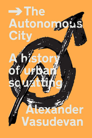 The Autonomous City by Alexander Vasudevan