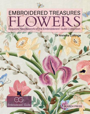 Embroidered Treasures: Flowers by Dr. Annette Collinge