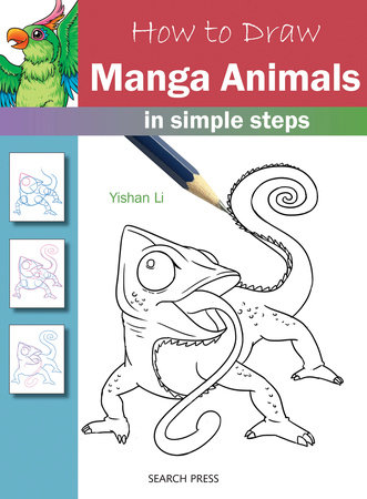 How To Draw Manga Animals In Simple Steps By Yishan Li 9781782213437 Penguinrandomhouse Com Books