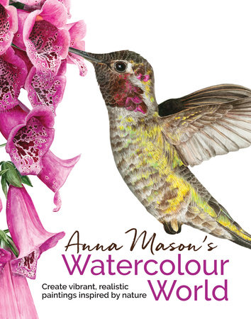 Anna Mason's Watercolour World by Anna Mason
