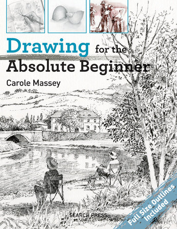 Drawing for the Absolute Beginner by Carole Massey