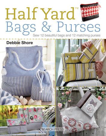 Half Yard (TM) Bags & Purses by Debbie Shore