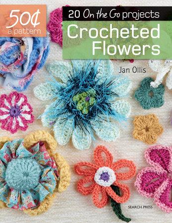 50 Cents A Pattern Crocheted Flowers By Jan Ollis