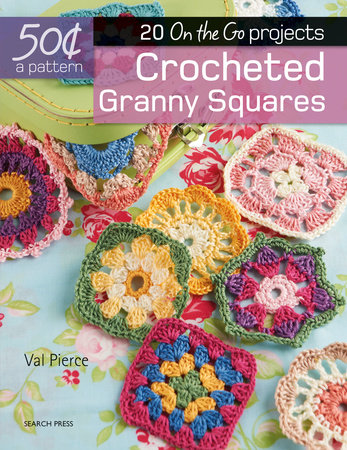 50 Cents A Pattern Crocheted Granny Squares By Val Pierce