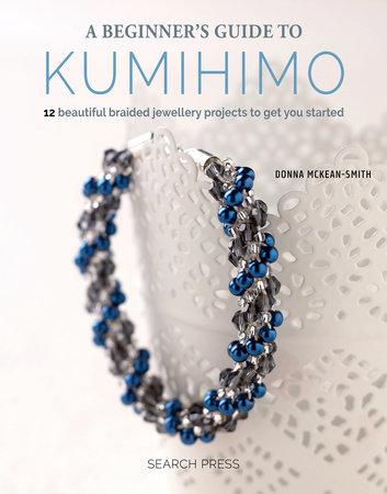 Beginner's Guide to Kumihimo