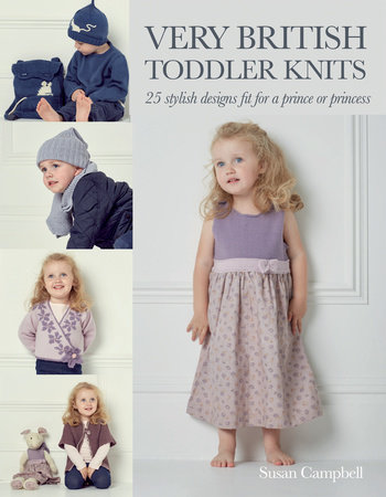 Very British Toddler Knits by Susan Campbell