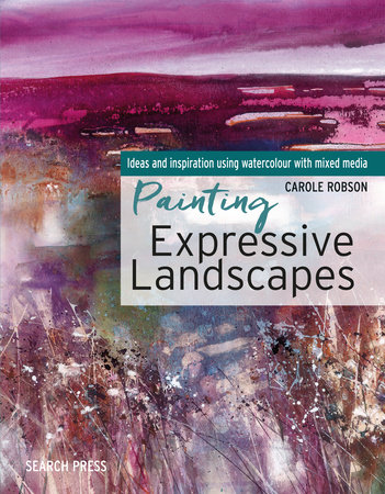 Painting Expressive Landscapes by Carole Robson