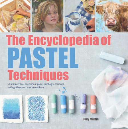 The Encyclopedia of Pastel Techniques by Judy Martin