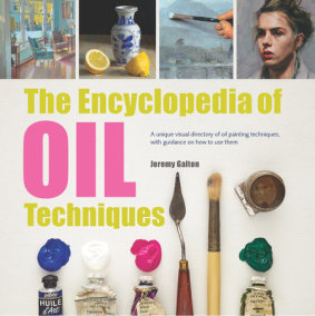 Encyclopedia of Oil Painting Techniques, The