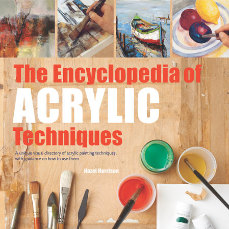 The Encyclopedia of Acrylic Techniques by Hazel Harrison