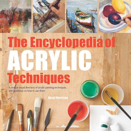 Encyclopedia of Acrylic Techniques, The by Hazel Harrison