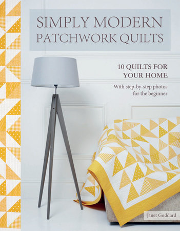 Simply Modern Patchwork Quilts by Janet Goddard