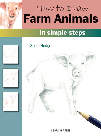 How to Draw: Farm Animals In Simple Steps by Susie Hodge