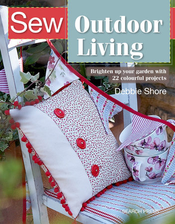 Sew Outdoor Living by Debbie Shore