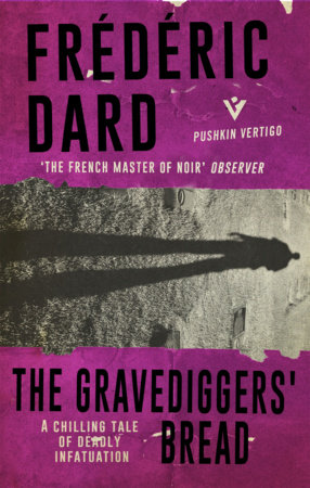The Gravediggers' Bread by Frédéric Dard