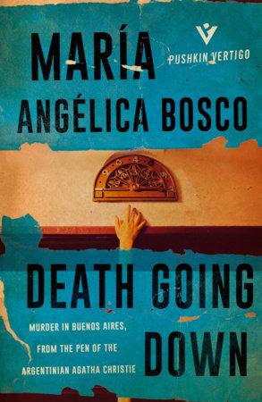Death Going Down by María Angélica Bosco