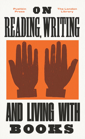 On Reading, Writing and Living with Books by